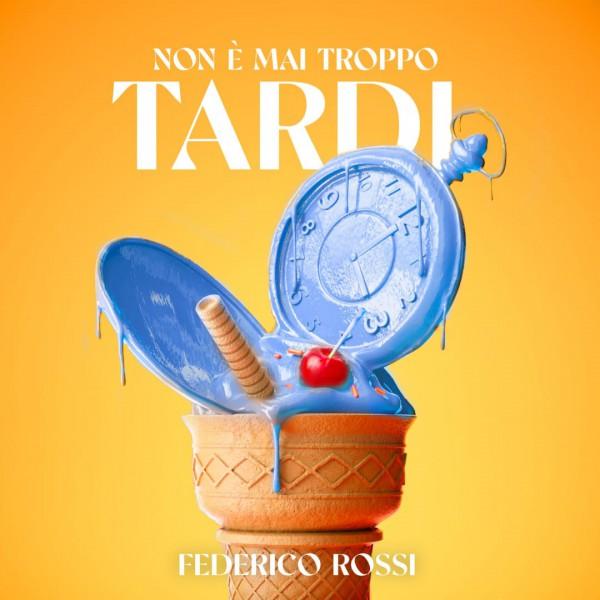 Federico Rossi - Non è mai troppo tardi