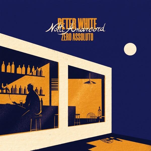 Peter White & Zero Assoluto - Notti amarcord
