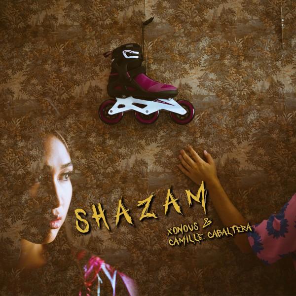 Xonous - Shazam (with Camille Cabaltera)